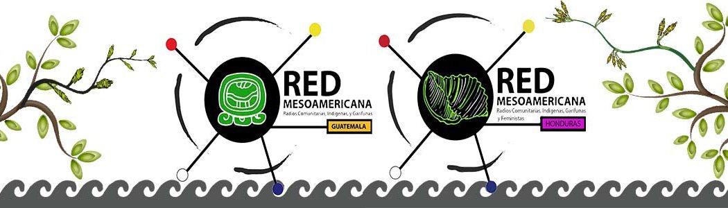 Red Mesoamericana de Radios Comunitarias Indígenas, Garífunas y Feministas